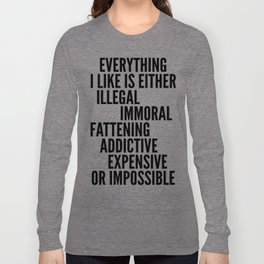 EVERYTHING I LIKE IS Long Sleeve T-shirt