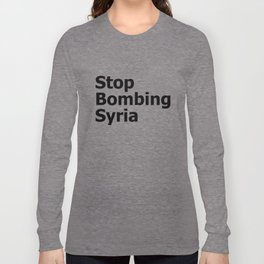 Stop Bombing Syria Long Sleeve T-shirt