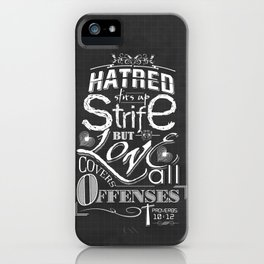 Hatred Stirs Up Strife But Love Convers All Offenses iPhone Case