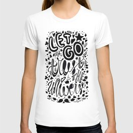let go and trust the universe T-shirt