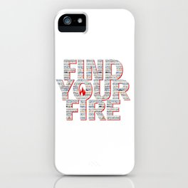 Find Your Fire Typography iPhone Case