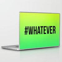 whatever Laptop & iPad Skins featuring WHATEVER by #ARTIST