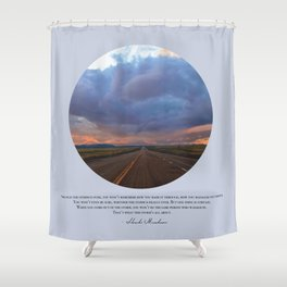 That's What This Storm is All About Shower Curtain