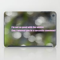 sarcasm iPad Cases featuring Bokeh Sarcasm by Casey J. Newman