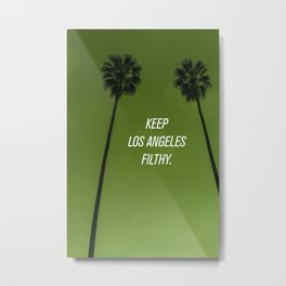 Keep Los Angeles Filthy Metal Print