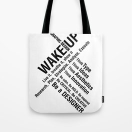 Graphic Design. Wake Up Tote Bag