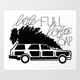 Little Full, Lotta Sap Art Print
