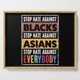 Stop Hate Anti Blacks Asians Racism Equality Gift Serving Tray