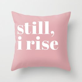 still I rise VIII Throw Pillow