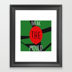 Break the Mould Framed Art Print