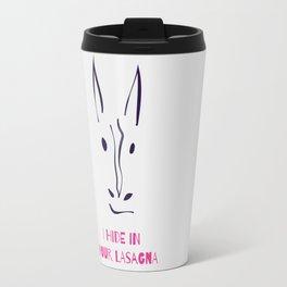 I hide in your lasagna Travel Mug