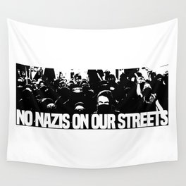 No nazis on our streets Wall Tapestry