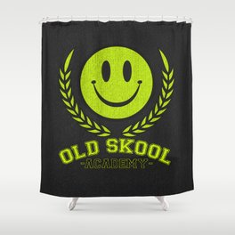 Old Skool Academy Rave Quote Shower Curtain