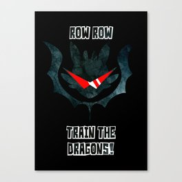 Row Row, Train the Dragons! Canvas Print