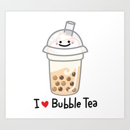 I LOVE BUBBLE TEA Art Print