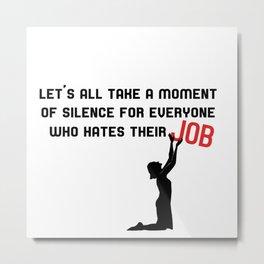 Job Haters Metal Print