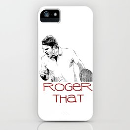 Roger That (2) iPhone Case