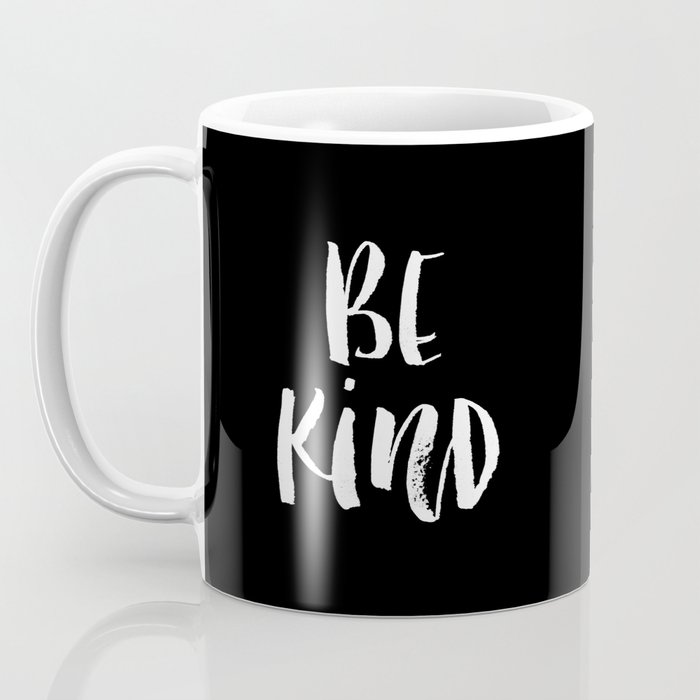 Be Kind black and white watercolor modern typography minimalism home room wall decor Coffee Mug