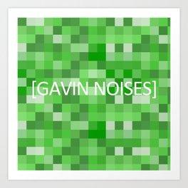GAVIN NOISES Art Print