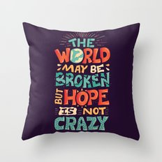 Hope is not crazy Throw Pillow