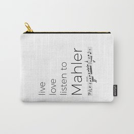 Live, love, listen to Mahler Carry-All Pouch