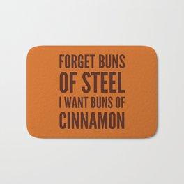 Forget Buns of Steel I want Buns of Cinnamon (Cinnamon Color & Brown) Bath Mat