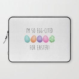 I'm So Egg-cited For Easter Laptop Sleeve