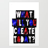 What Will You Create Today?  (Print version includes authentic artist line mark at top left)  Art Print
