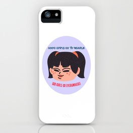 Good Girls Go to Heaven iPhone Case