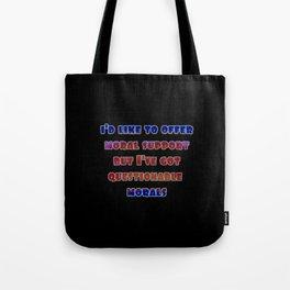 "Funny ""Questionable Morals"" Joke Tote Bag"