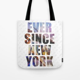 EVER SINCE NEW YORK Tote Bag