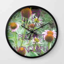 Life has not to be perfect Wall Clock
