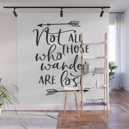 PRINTABLE Art,Not All Who Wander Are Lost,Travel Poster Wall Mural