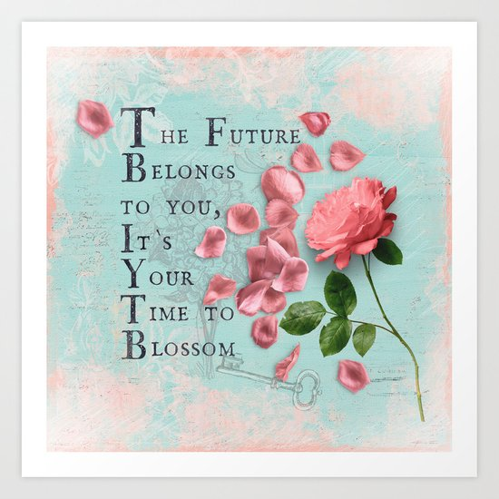 Future- Quote with Rose Flower- Floral Collage and Wisdom on turquoise background Art Print