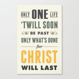 Only One Life Canvas Print