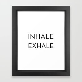 Inhale Exhale Breathe Quote Framed Art Print