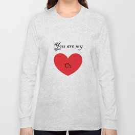VALENTINE'S DAY you are my O2 Long Sleeve T-shirt