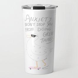Anxiety Won't Stop You Travel Mug