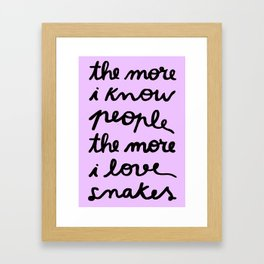 ALL MY FRIENDS ARE SNAKES Framed Art Print