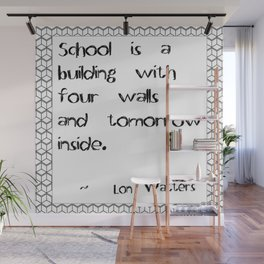 What a School Is Wall Mural