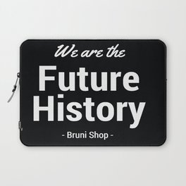 We are History Laptop Sleeve