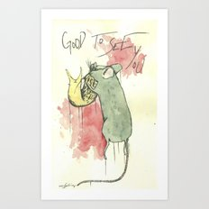 Good to see you Art Print