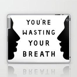 Wasted Breath Laptop & iPad Skin
