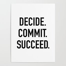 Decide. Commit. Succeed Poster