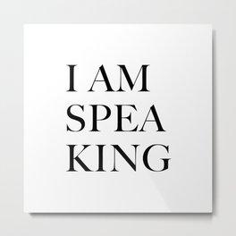 I Am Speaking Metal Print