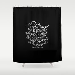 My Grace is Sufficient - 2 Corinthians 12:9 /  White on Black Shower Curtain