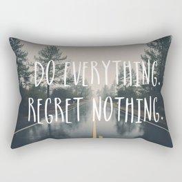 """""""Do Everything. Regret Nothing"""" Rectangular Pillow"""