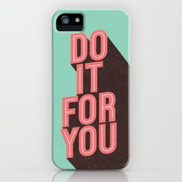 Do It For You inspirational typography poster motivational wall art bedroom home decor iPhone Case