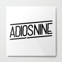 Adios Nine Metal Print