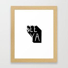SEE YA v2 Framed Art Print